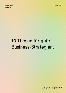 Whitepaper: 10 Thesen für gute Business-Strategien